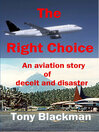 The Right Choice (eBook): An Aviation Story of Deceit and Disaster